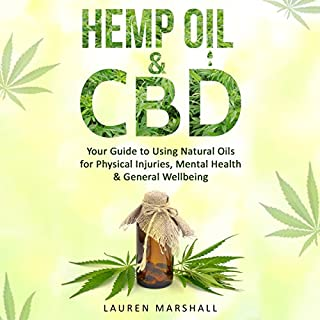 Hemp Oil & CBD     Your Guide to Using Natural Oils for Physical Injuries, Mental Health & General Wellbeing              By:                                                                                                                                 Lauren Marshall                               Narrated by:                                                                                                                                 Kim Tisor                      Length: 1 hr and 10 mins     1 rating     Overall 4.0