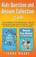 Kids Question and Answer Collection (2 in 1): Tough Riddles for Smart Kids + Would You Rather Game Book for Kids - The #1 Entertainment Box Set for Children