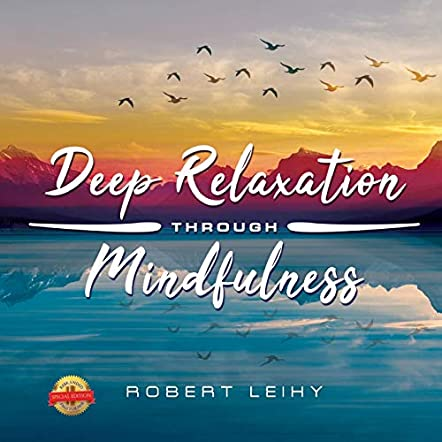 Deep Relaxation Through Mindfulness