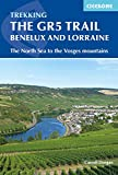 The GR5 Trail - Benelux and Lorraine: The North Sea to Schirmeck in the Vosges mountains (International Trekking) (English Edition)