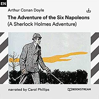 The Adventure of the Six Napoleons     A Sherlock Holmes Adventure              By:                                                                                                                                 Arthur Conan Doyle                               Narrated by:                                                                                                                                 Carol Phillips                      Length: 1 hr and 14 mins     Not rated yet     Overall 0.0