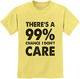 Tstars - 99% Chance I Don't Care - Sarcastic Funny Sarcasm Youth Kids T-Shirt