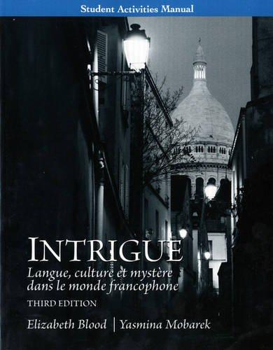 Student Activities Manual for Intrigue: langue, culture et mystère dans le monde francophone