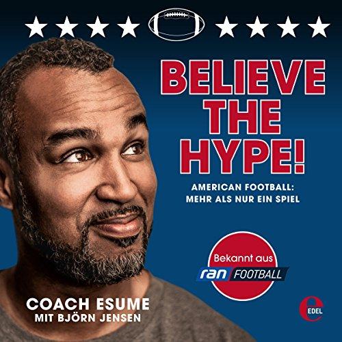 Believe the Hype! American Football: Mehr als nur ein Spiel Titelbild