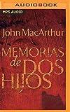 Memorias de dos hijos (Narración en Castellano): La historia tras bastidores de un padre, dos hijos y un asesinato escandaloso