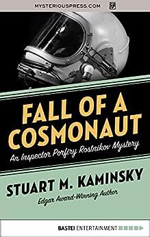 Fall of a Cosmonaut (Inspector Porfiry Rostnikov Mysteries Book 13) by [Stuart M. Kaminsky]