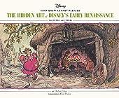 Hidden Art Of Disney Early Renaissance - The Hidden Art of Disney's Early RenaissanceThe 1970s and 1980s (Disney Animation Book, Disney Art and Film History) de Didier Ghez