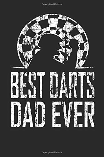 Best Darts Dad Ever: 120 pages of lined notebook for darts players darts training manual, dart scoreboard or dartboard journal for men and women