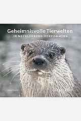 Geheime Tierwelten in Mecklenburg-Vorpommern Gebundene Ausgabe
