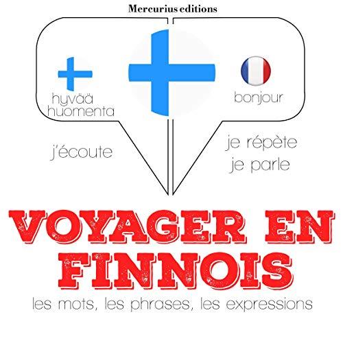 Couverture de Voyager en finnois, 300 mots phrases et expressions essentielles et les 100 verbes les plus courants