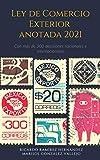 Ley de Comercio Exterior Anotada : 2021