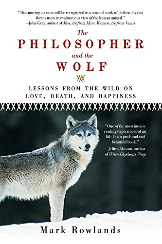 Compare Textbook Prices for The Philosopher and the Wolf Reprint Edition ISBN 9781605981338 by Rowlands, Mark