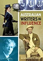 Australian Writers of Influence (Our Stories)