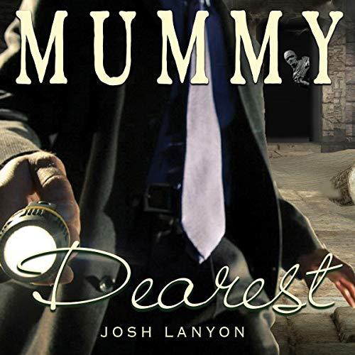 Mummy Dearest Audiobook By Josh Lanyon cover art