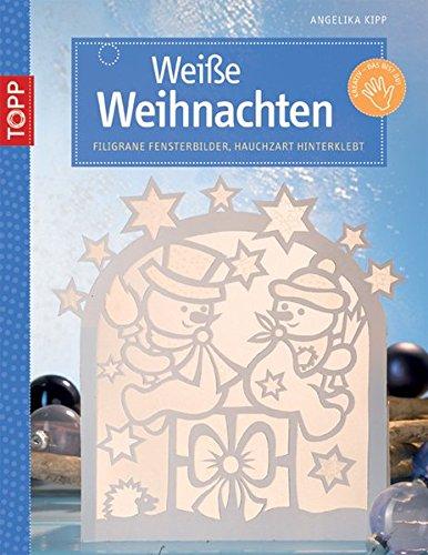 Weiße Weihnachten: Filigrane Fensterbilder, hauchzart hinterklebt (Kreativ-SC)