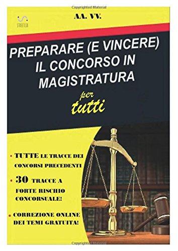 Preparare (e vincere) il concorso in magistratura per tutti