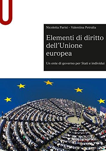 ELEMENTI DI DIRITTO DELL'UNIONE EUROPEA - Edizione digitale: Un ente di governo per Stati e individui
