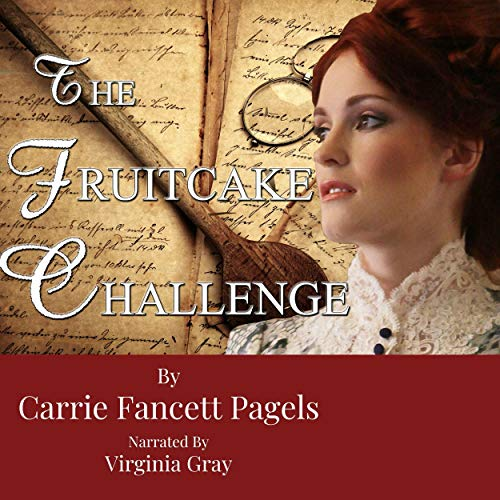 The Fruitcake Challenge Audiobook By Dr. Carrie Fancett Pagels cover art