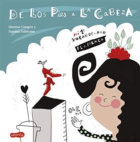 De Los pies a La Cabeza. Mi 1er Vocabulario Flamenco: (HARPERKIDS): 41
