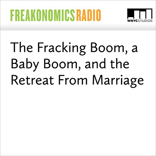 The Fracking Boom, a Baby Boom, and the Retreat From Marriage audiobook cover art