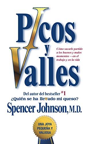 Picos y valles (Peaks and Valleys) (Spanish edition): Cómo sacarle partido a los buenos y malos momentos (Atria Espanol)