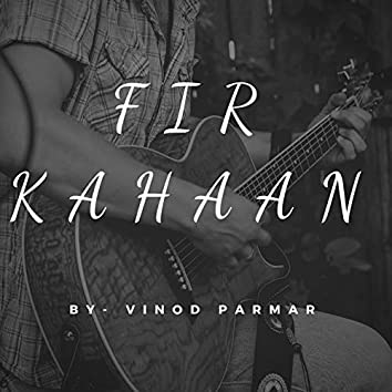 Fir Kahaan