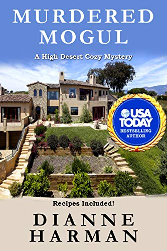 Murdered Mogul: A High Desert Cozy Mystery (High Desert Cozy Mystery Series Book 12) by [Dianne Harman]