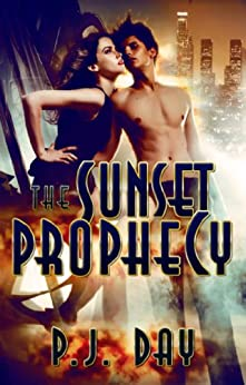 The Sunset Prophecy: A Novel by [P.J. Day]