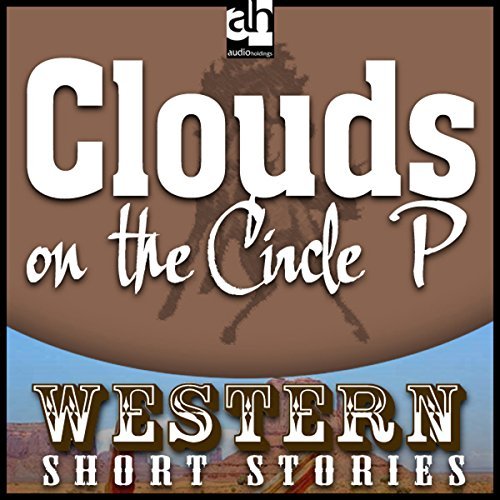 Clouds on the Circle P audiobook cover art