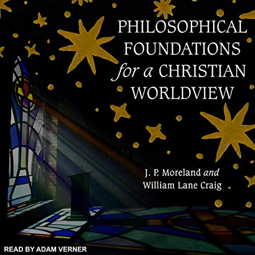 Philosophical Foundations for a Christian Worldview cover art