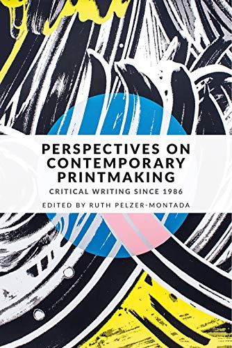 Compare Textbook Prices for Perspectives on contemporary printmaking: Critical writing since 1986 1 Edition ISBN 9781526125750 by Pelzer-Montada, Ruth