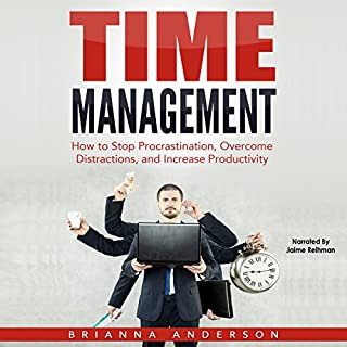 Time Management     How to Stop Procrastination, Overcome Distractions, and Increase Productivity              By:                                                                                                                                 Brianna Anderson                               Narrated by:                                                                                                                                 Jaime Reihman                      Length: 29 mins     Not rated yet     Overall 0.0