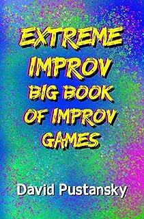 The Extreme Improv Big Book of Improv Games