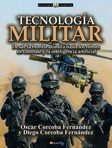 Tecnología Militar (Historia Incógnita)