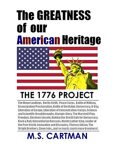 The GREATNESS of our American Heritage: The 1776 Project
