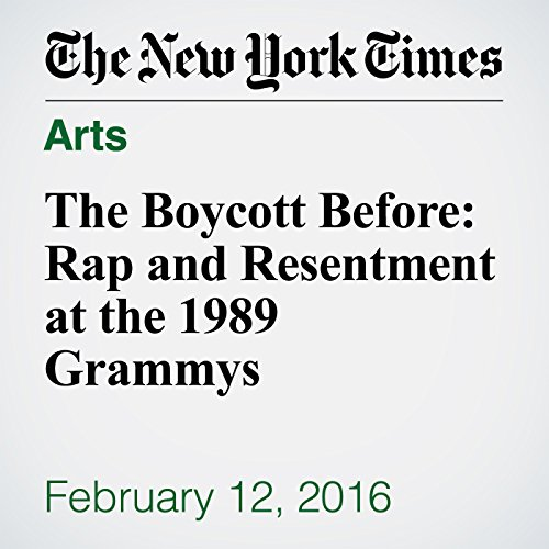 The Boycott Before: Rap and Resentment at the 1989 Grammys cover art