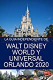 La Guía Independiente de Walt Disney World y Universal Orlando 2020 (Spanish...