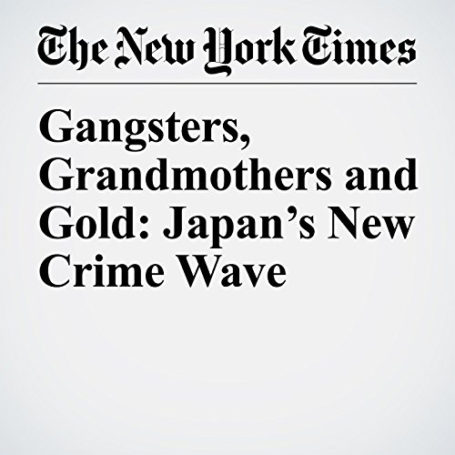 Gangsters, Grandmothers and Gold: Japan's New Crime Wave audiobook cover art