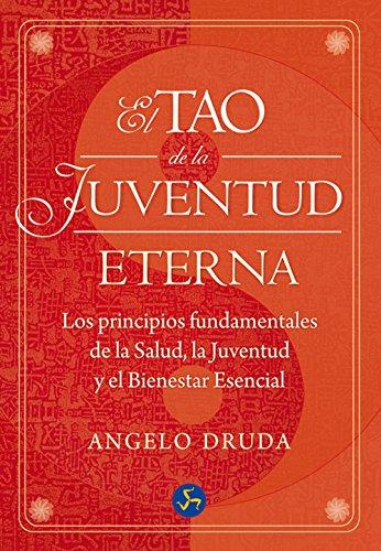 El Tao De La Juventud Eterna: Los principios fundamentales de la Salud, la Juventud y el Bienestar Esencial (Nuevo Mundo)