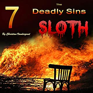Sloth: The 7 Deadly Sins                   By:                                                                                                                                 Christian Vandergroot                               Narrated by:                                                                                                                                 Joseph D Weaver                      Length: 1 hr and 9 mins     11 ratings     Overall 4.7