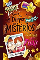 Gravity Falls - Guia do Dipper e da Mabel para Mistérios e Diversão Sem Fim! (Portuguese Edition)
