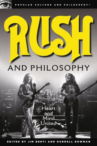 Rush and Philosophy: Heart and Mind United (Popular Culture and Philosophy Book 57)
