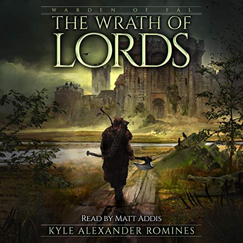The Wrath of Lords     Warden of Fál              By:                                                                                                                                 Kyle Alexander Romines                               Narrated by:                                                                                                                                 Matt Addis                      Length: 7 hrs and 28 mins     37 ratings     Overall 4.8