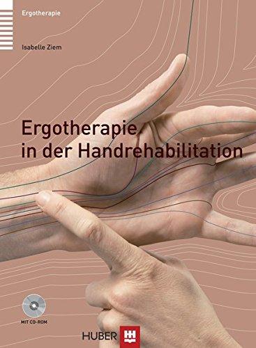 Ergotherapie in der Handrehabilitation + CD-ROM