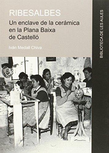 Ribesalbes. Un enclave de la cerámica en la Plana Baixa de Castelló: 24 (Biblioteca de les Aules)