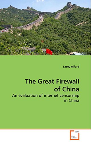 The Great Firewall of China: An evaluation of internet censorship in China