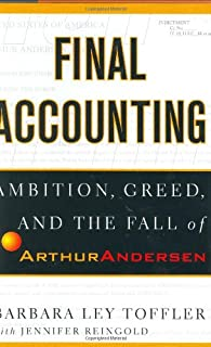 Final Accounting: Pride, Ambition, Greed and the Fall of Arthur Andersen