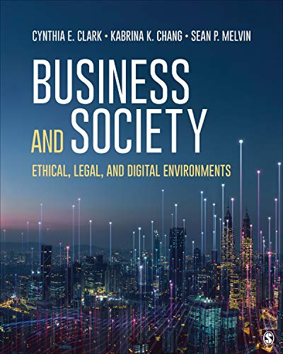Compare Textbook Prices for Business and Society: Ethical, Legal, and Digital Environments 1 Edition ISBN 9781506388106 by Clark, Cynthia E.,Chang, Kabrina K.,Melvin, Sean P.
