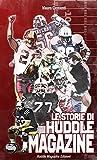Le storie di Huddle Magazine: Sette giocatori e un allenatore che hanno fatto la storia del football americano