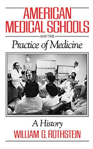 American Medical Schools and the Practice of Medicine: A History